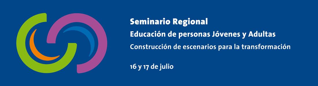 Acceso a información sobre seminario regional sobre Educación para personas jóvenes y adultas